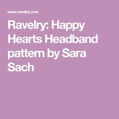 Ravelry: Happy Hearts Headband pattern by Sara Sach
