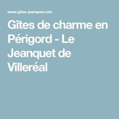 Gîtes de charme en Périgord - Le Jeanquet de Villeréal