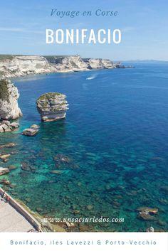 Découvrir l'une de plus belles régions de la Corse : Bonifacio, Porto Vecchio et les iles Lavezzi. (Voyage - roadtrip - France - ile - Méditerranée)