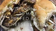 Outstanding Easy To Make Stuffed Bacon Cheeseburger
