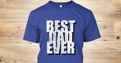 Discover Best Dad Ever T Shirt! T-Shirt, a custom product made just for you by Teespring. With world-class production and customer support, your satisfaction is guaranteed. - BEST DAD EVER T-shirt! Do you have the best dad...