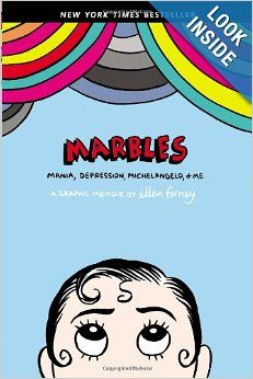 Marbles: Mania, Depression, Michelangelo, and Me: A Graphic Memoir By Ellen Forney