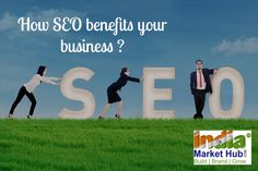 If your business is striving hard, then SEO rewards its hard work than any other type of offline advertising – the same thing happens with almost all type of digital marketing. http://www.indiamarkethub.com/blog/seo-for-your-business/ #seobenefits
