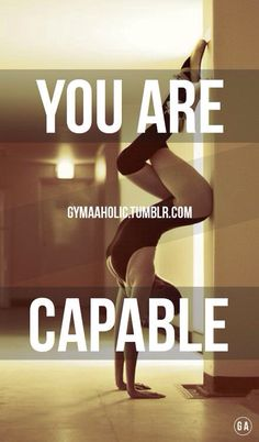 You ARE capable.