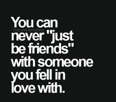 "True, but he hates me cuz I broke his heart.i don't think he even wants to be friends let alone be ""just friends"" Ex Boyfriend Quotes, Ex Quotes, Hurt Quotes, Crush Quotes, Words Quotes, Sad Love Quotes, Quotes To Live By, Life Quotes, Sayings"
