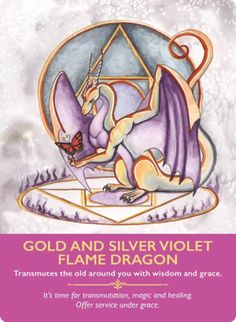 """Daily Angel Oracle Card: Gold and Silver Violet Flame Dragon, from the Dragon Oracle Card deck, by Diana Cooper, Artwork by Carla Morrow Gold and Silver Violet Flame Dragon: """"Transmutes the o… Animal Spirit Guides, Spirit Animal, Diana Cooper, Free Tarot Cards, Spirit Signs, Oracle Tarot, Doreen Virtue, Angel Cards, Deck Of Cards"""