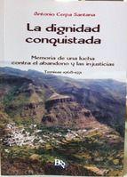 La dignidad conquistada : memoria de una lucha contra el abandono y las injusticias, Temisas 1968-1971 / Antonio Cerpa Santana.. -- Madrid : Beginbook, 2015.