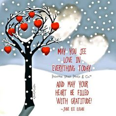 May you see love in everything today & may your heart be filled with gratitude. Logan Quotes, Sassy Pants, Golf Quotes, Attitude Of Gratitude, Sassy Quotes, Sweet Quotes, Nice Quotes, Morning Quotes, My Love