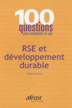 100 questions pour comprendre et agir  RSE et développement durable