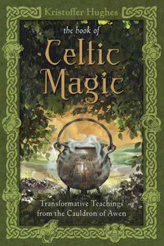Book of Celtic Magic by Kristoffer Hughes [BBOOCELM] - $19.99 : Wicca, Pagan and Occult Practice Mega Store - www.thetarotoracle.com