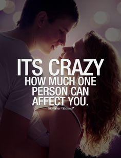 Its crazy how much one person can affect you!
