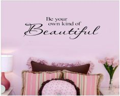 Be Your Own Kind Of Beautiful 5.5h x 20w vinyl lettering for walls quotes art by Wall Sayings Vinyl Lettering, http://www.amazon.com/dp/B0028X11MS/ref=cm_sw_r_pi_dp_bhSjrb11DEF5W