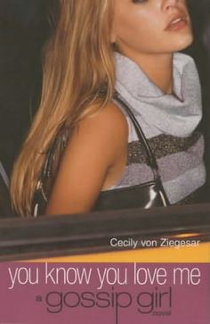 You Know You Love Me (Book 2) by Cecily von Ziegesar - the Gossip Girl series was the No. 22 most banned and challenged title 2000-2009