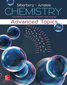 Chemistry: The Molecular Nature of Matter and Change With Advanced Topics (WCB Chemistry)