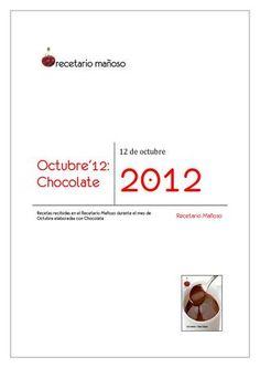 Octubre'12: Chocolate  Recetas de chocolate recibidas en el Recetario Mañoso durante el mes de Octubre