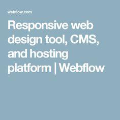 Responsive web design tool, CMS, and hosting platform   Webflow