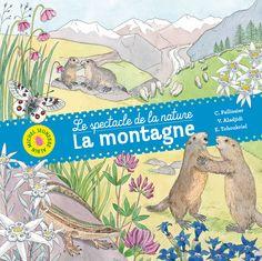LE SPECTACLE DE LA NATURE: La montagne (Albin Michel Jeunesse)