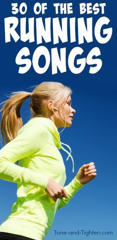 30 of the best songs to run to! Update your running playlist with this awesome collection | Tone-and-Tighten.com