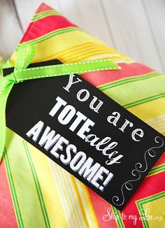 """Tote-ally Awesome"" teacher gift idea! Grab a cute tote and this free printable tag for a useful teacher gift! www.skiptomylou.org #teachergifts #teacherappreciation #printables"