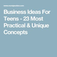 Business Ideas For Teens - 23 Most Practical & Unique Concepts