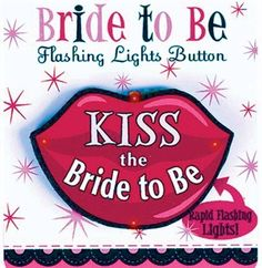Bachelorette Naughty Party Flashing Kiss the Bride Button