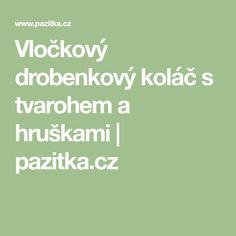Vločkový drobenkový koláč s tvarohem a hruškami | pazitka.cz