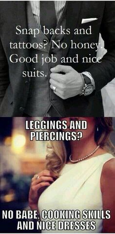 legging and piercings VS nice dresses  tattoos and piercings VS great job and suits