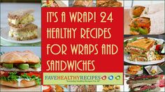 It's a Wrap!: 24 Healthy Recipes for Wraps and Sandwiches | FaveHealthyRecipes.com