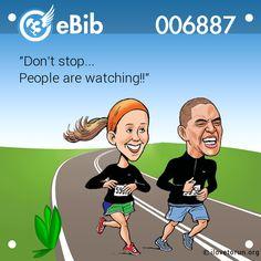 """Don't stop... People are watching!!"" … #RunningHumor , #Junior10K, #Running, Follow us on FB - https://www.facebook.com/JUNIOR10K"
