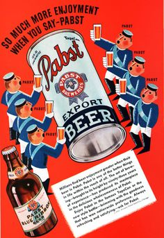 """""""So much more enjoyment when you say 'Pabst!'"""""""