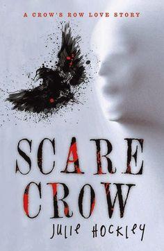 Scare Crow by Julie Hockley | Crow's Row, BK#2 | Publication Date: April 16, 2014 | http://juliehockley.com | Romantic Suspense / New Adult #revenge