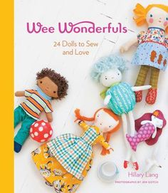 Wee Wonderfuls: 24 Dolls to Sew and Love By Hillary Lang (preview)