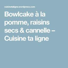 Bowlcake à la pomme, raisins secs & cannelle – Cuisine ta ligne