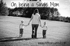 """""""On Being a Single Mom""""...post that reminds us all that being a mom is tough and we should show each other some love."""