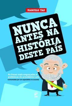 Nunca antes na história deste país - Marcelo Tas