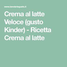 Crema al latte Veloce (gusto Kinder) - Ricetta Crema al latte