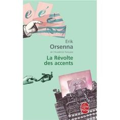 La Révolte des accents: Amazon.fr: Erik Orsenna: Livres