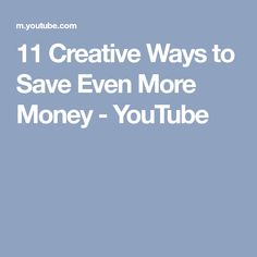 11 Creative Ways to Save Even More Money - YouTube
