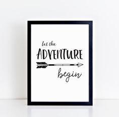 Wall art print, Let the Adventure Begin, black and white print, playroom print, Nursery decor, Kids bedroom, newborn gift, monochrome print by TheLittleJonesCo on Etsy https://www.etsy.com/uk/listing/468617990/wall-art-print-let-the-adventure-begin