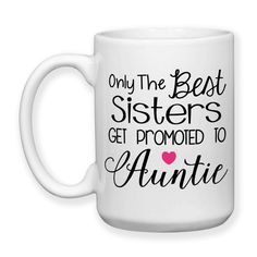 Only The Best Sisters Get Promoted To Auntie, Gift, Pregnancy Reveal, Baby Announcement, Auntie Gift, Auntie Mug, Typography - 15 oz Coffee Cup, Coffee Mug, Cocoa Mug, or Tea Mug, Dishwasher Safe / Microwave Safe    ★★★★★★★★★★★★★★★★★★★★★★★★★★★★★★★★★★★★★★★★★★★    This mug design is professionally created and inked in FL. USA.    Each item is made after receiving an order, and due to the hand made and custom designed nature the items can vary slightly from the picture shown. Monitors may…