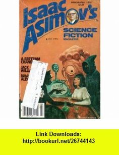 Isaac Asimovs Science Fiction Magazine, Vol. 2, No. 2 (March-April, 1978) Isaac Asimov, A. Bertram Chandler, Brian W. Aldiss, Jack Williamson, Steve Perry, Jack C. Haldeman II, George H. Scithers, Jack Gaughan ,   ,  , ASIN: B000OVC0Q2 , tutorials , pdf , ebook , torrent , downloads , rapidshare , filesonic , hotfile , megaupload , fileserve