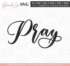 Pray SVG, bible svg, religious svg, jesus, god, faith, christian, svg, dxf, eps, Quote SVG, Cut File, Cricut, Silhouette, Instant download