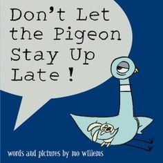 Don't Let the Pigeon Stay Up Late!  byMo Willems,Mo Willems (Illustrator)