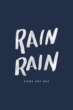 Happy rainy day make the best of it fun stuff pinterest seriously dear rain you are always welcome ccuart Gallery
