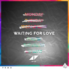 Saved on Spotify: Waiting For Love by Avicii