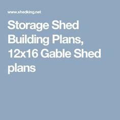 Storage Shed Building Plans, 12x16 Gable Shed plans