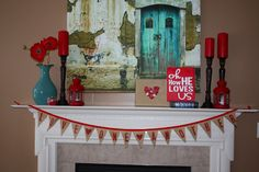 """LOVE, Love, Love this V-day Mantel; for next year!!  :o)  And I really LOVE the """"Oh How He Loves Us"""" canvas!!!!  <3"""