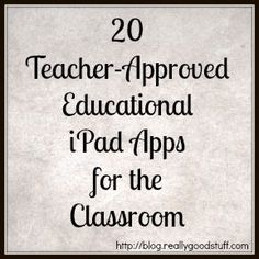 20 Teacher-Approved Educational iPad Apps for the Classroom