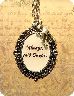 Severus Snape Always Harry Potter Necklace Pendant by Lollydrops. @Kenzie Halley-Hanson