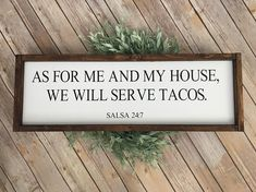 Wood Sign, As For Me And My House We Will Serve Tacos Sign, Rustic Farmhouse Decor, Funny Kitchen Sign, Dining Room Wall Art, We Eat Tacos
